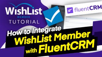 Integrate WishList Member and FluentCRM